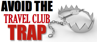 Avoid The Travel Club Trap - Travel Club Scams